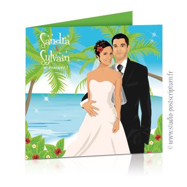 Faire-part de mariage original voyage – dessin d'après photos. Couple de mariés sur la plage d'une île paradisiaque avec des cocotiers et des fleurs exotiques